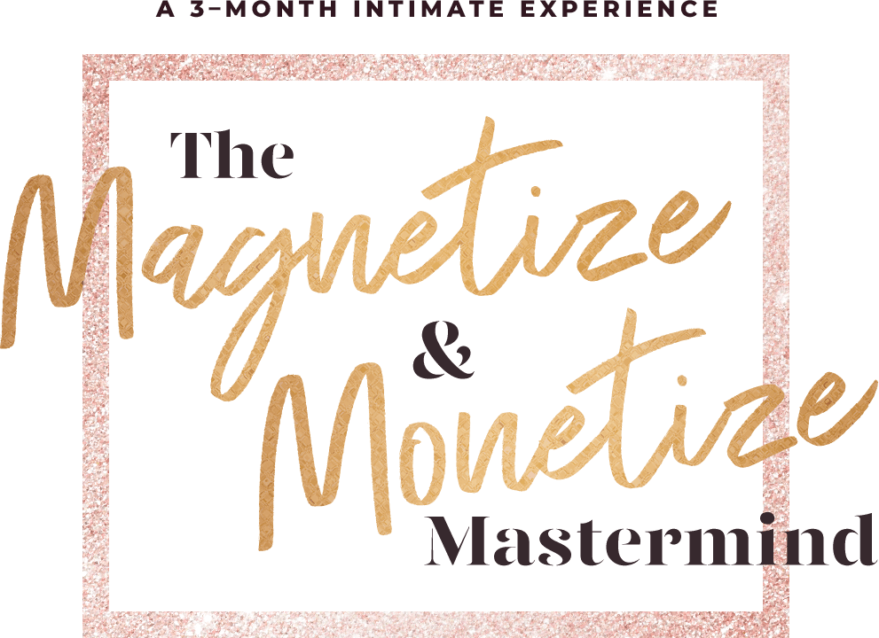 Magnetize and Monetize Mastermind